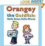 Orangey the Goldfish:  Hello Sister,...