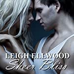 Sheer Bliss: A Shapeshifter Erotic Romance: Love is Bliss, Book 1 | Leigh Ellwood