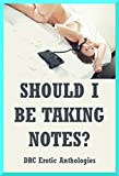 img - for Should I Be Taking Notes? Five Teacher/Student Sex Erotica Stories book / textbook / text book
