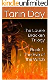 The Laurie Bracken Trilogy ( Book 1) - The Eve of the Witch; ( Age 9, 10, 11, 12, 13)
