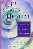 The 12 Stages of Healing: A Network Approach to Wholeness (1878424084) by Donald M. Epstein