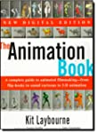 The Animation Book: A Complete Guide...