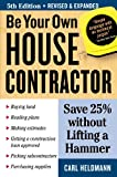 img - for Be Your Own House Contractor: Save 25% without Lifting a Hammer book / textbook / text book