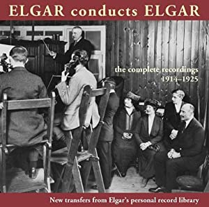 Elgar Conducts Elgar - Complete Recordings 1914-25 from Music & Arts