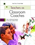 Teachers as Classroom Coaches: How to...
