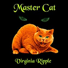 Master Cat (       UNABRIDGED) by Virginia Ripple Narrated by Matthew Finch