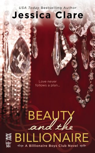 Beauty and the Billionaire (BILLIONAIRE BOYS CLUB NOVEL) by Jessica Clare