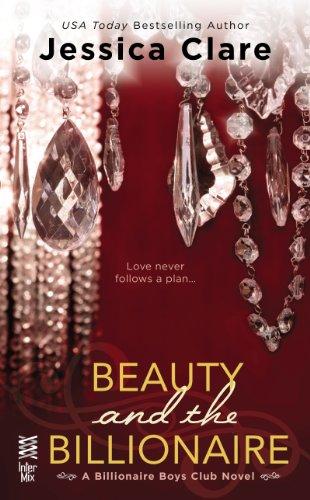 Beauty and the Billionaire (BILLIONAIRE BOYS CLUB NOVEL) by Jessica Clare