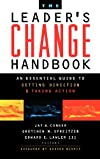 The Leader's Change Handbook: An Essential Guide to Setting Direction and Taking Action (Jossey Bass Business and Management Series)