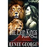 The Lion Kings (Part One): a BBW Lion Shapeshifter Romance ~ Renee George