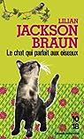 Le chat qui parlait aux oiseaux par Jackson Braun