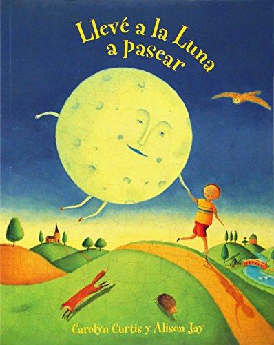 Lleve a la Luna A Pasear = I Took the Moon for a Walk