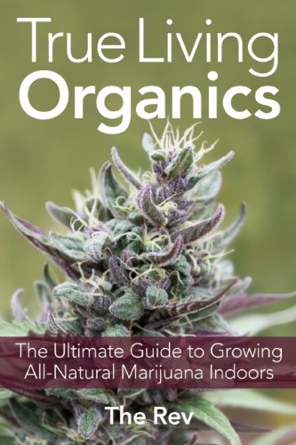 True Living Organics: The Ultimate Guide to Growing