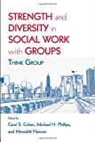img - for Strength and Diversity in Social Work with Groups: Think Group book / textbook / text book