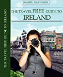 113 Free Things To Do In Ireland (2014 Edition) (Travel Free eGuidebooks)