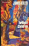 James Axler Twilight Children (Deathlands)