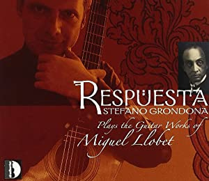 Respuesta: Stefano Grondona Plays the Guitar Works of Miguel Llobet