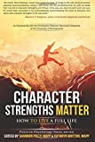 img - for Character Strengths Matter: How to Live a Full Life (Positive Psychology News) by Shannon Polly (2015-06-07) book / textbook / text book