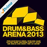 Drum & Bass Arena 2013 [Explicit]