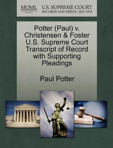 Potter (Paul) v. Christensen & Foster U.S. Supreme Court Transcript of Record with Supporting Pleadings