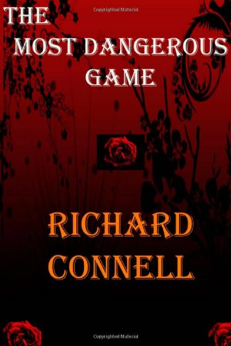 an analysis of the story the most dangerous game The most dangerous game (tale blazers) [richard connell] on amazoncom free shipping on qualifying offers provides an unabridged selection of the story about a.