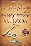 Poder secreto de los banqueros suizos (Spanish Edition)