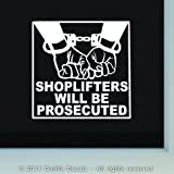 SHOPLIFTERS WILL BE PROSECUTED Vinyl Decal Sticker Store Shop Retail Storefront Wall Front Door Window Sign WHITE