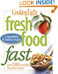 Cooking Light Fresh Food Fast: Over 2...
