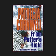 From Potters Field: A Scarpetta Novel (       UNABRIDGED) by Patricia Cornwell Narrated by C. J. Critt