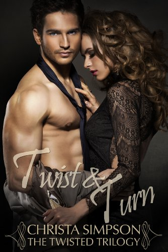 Twist & Turn (The Twisted Trilogy) by Christa Simpson