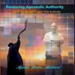 Restoring Apostolic Authority: 5 Keys to Operate in End-Time Authority | Dedric Hubbard