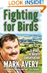 Fighting for Birds: 25 Years in Natur...