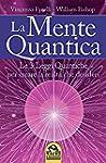 La Mente Quantica: Cambia la tua real...