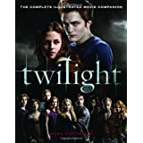 Twilight: The Complete Illustrated Movie Companionby Mark Cotta Vaz