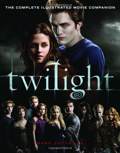 Twilight: The Complete Illustrated Movie Companion: Mark Cotta Vaz: 9780316043137: Amazon.com: Books