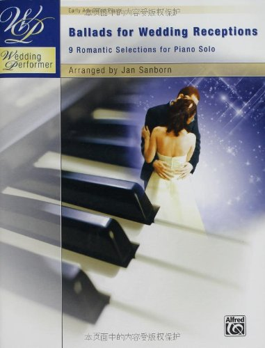 Wedding Performer - Ballads for Wedding Receptions: 9 Romantic Selections for Piano Solo