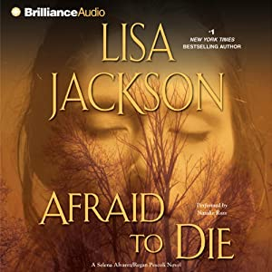 Afraid to Die: A Selena Alvarez and Regan Pescoli Novel, Book 4 | [Lisa Jackson]