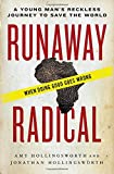 img - for Runaway Radical: A Young Man's Reckless Journey to Save the World book / textbook / text book
