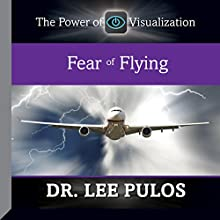 Fear of Flying  by Dr. Lee Pulos Narrated by Dr. Lee Pulos