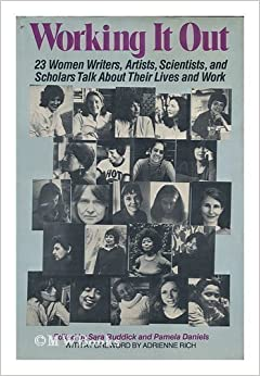 book cover of Working It Out: 23 Women Writers, Artists, Scientists, and Scholars Talk About Their Lives and Work