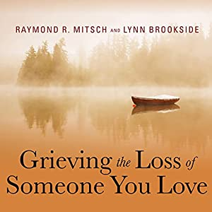 Grieving the Loss of Someone You Love Audiobook