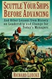 img - for Scuttle Your Ships Before Advancing: And Other Lessons from History on Leadership and Change for Today's Managers book / textbook / text book