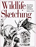 img - for Wildlife Sketching: Pen, Pencil, Crayon and Charcoal Techniques book / textbook / text book