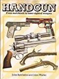 Handgun/from Matchlock to Laser-Sited Weapon (A David & Charles Military Book) (0715391720) by Batchelor, John