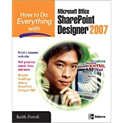 How to Do Everything with Microsoft Office SharePoint Designer 2007 (How to Do Everything)