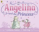 Katharine Holabird Angelina and the Princess (Angelina Ballerina)