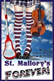 img - for St. Mallory's Forever! (A YA English Boarding School Mystery) book / textbook / text book