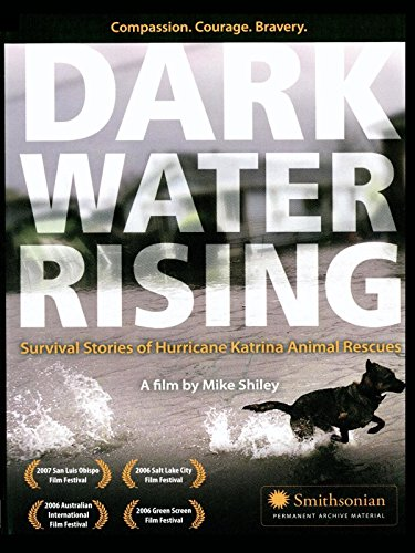 Dark Water Rising - The Truth About Hurricane Katrina Animal Rescues (Dark Water Movie compare prices)