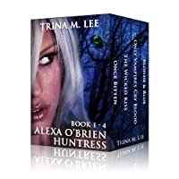 (FREE on 12/5) Alexa O'brien Huntress Series Book 1-4 Box Set by Trina M. Lee - http://eBooksHabit.com