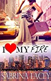 I Love My Fire (I Love My...Romance Book 3)